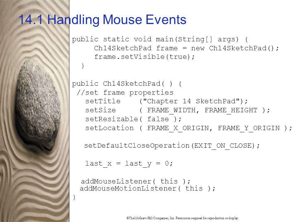 14.1 Handling Mouse Events public static void main(String[] args) {